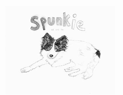 Spunkie, We Miss You - Carol Es - http://esart.com
